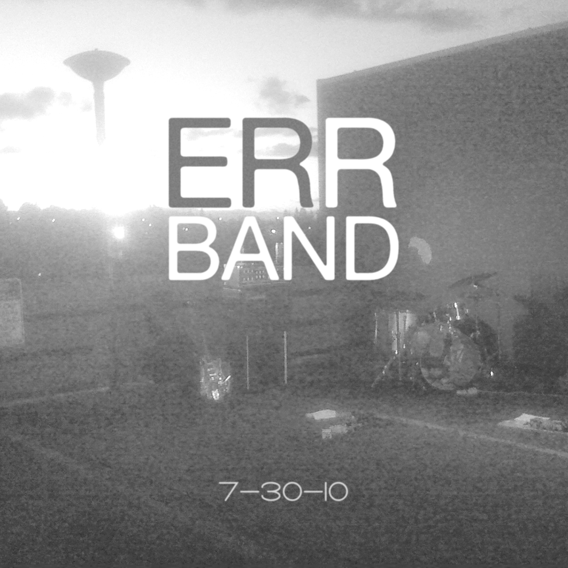 The Err Band - 7-30-10